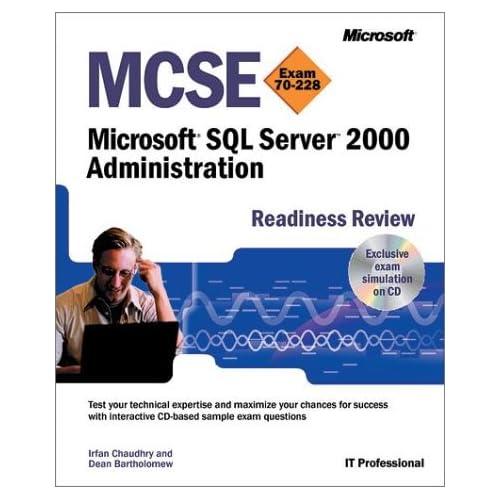 MCSE Exam 70-228. Microsoft SQL Server 2000 Administration, Readiness Review, avec 1 CD-ROM