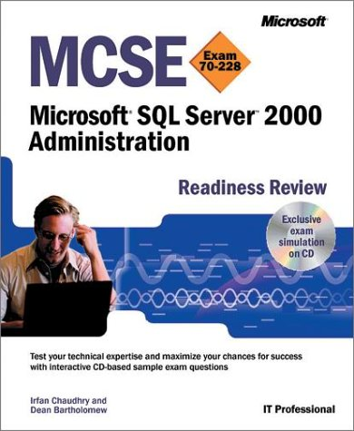 MCSE Exam 70-228. Microsoft SQL Server 2000 Administration, Readiness Review, avec 1 CD-ROM par Irfan Chaudhry