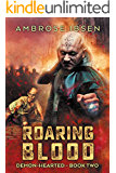 Roaring Blood (Demon-Hearted Book 2)