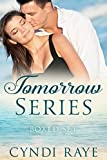 Tomorrow Series: Boxed Set: What Tomorrow Brings, Where Tomorrow Leads, When Tomorrow Ends