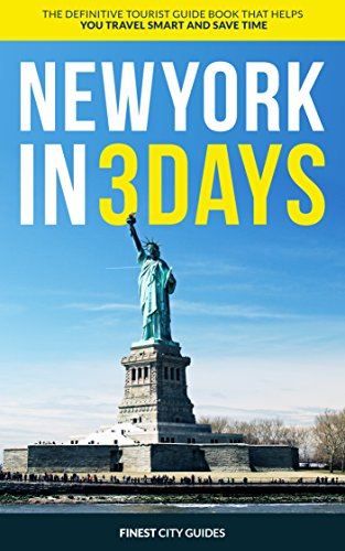 New York in 3 Days: The Definitive Tourist Guide Book That Helps You Travel Smart and Save Time (USA Travel Guide) (English Edition)