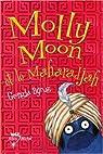 Molly Moon arrrête le temps, Tome 3 : Molly Moon et le Maharadjah par Byng