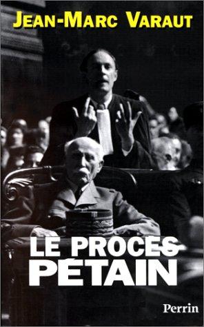 Le procès Pétain : 1945-1995 par Jean-Marc Varaut