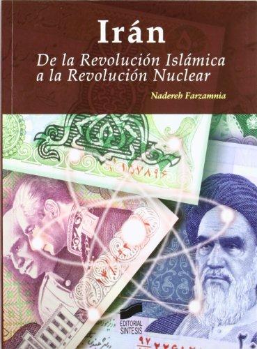 Irán: de la revolución islámica a la revolución nuclear (Escenario internacional)