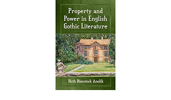 Property And Power In English Gothic Literature English Edition Ebook Ruth Bienstock Anolik Kindle Store