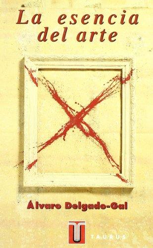 La esencia del arte (PENSAMIENTO) por ALVARO DELGADO GAL