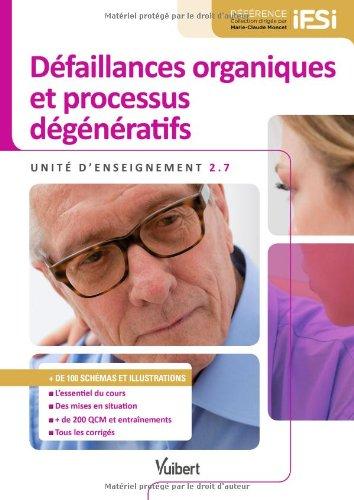 Diplôme d'État Infirmier - DEI - UE 2.7 Défaillances organiques et processus dégénératifs - Semestre 4 par Vuibert