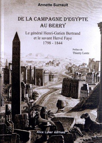 De la Campagne d'Egypte au Berry - le General Bertrand et le Savant Herve Faye