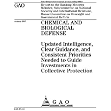 Chemical and biological defense  : updated intelligence, clear guidance, and consistent priorities needed to guide investments in collective protection