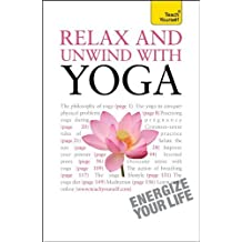 Relax and Unwind with Yoga: A Teach Yourself Guide by Swami Saradananda (2011-09-06)