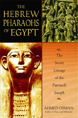 The Hebrew Pharaohs of Egypt: The Secret Lineage of the Patriarch Joseph by Ahmed Osman (2003-09-19)