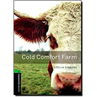 Oxford Bookworms Library: Stage 6: Cold Comfort Farm: 2500 Headwords