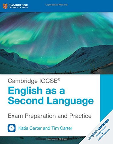 Cambridge IGCSE English as a second language exam preparation and practice. Per le Scuole superiori. Con espansione online. Con 2 CD-Audio (Cambridge International IGCSE)