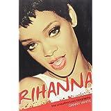 Rihanna: The Unauthorized Biography