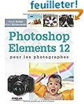 Photoshop Elements 12 pour les photog...
