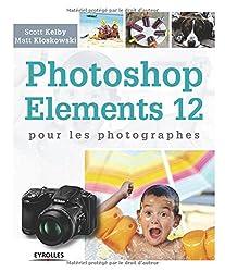 Photoshop Elements 12 pour les photographes
