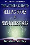 The Author's Guide to Selling Books to Non-Bookstores (Imajin Success Series Book 1) (English Edition)