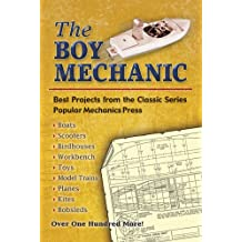 The Boy Mechanic: Best Projects from the Classic Series (Dover Children's Activity Books)