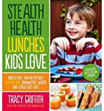 [(Stealth Health Lunches Kids Love: Irresistible and Nutritious Gluten-free Sandwiches, Wraps and Other Easy Eats)] [Aut