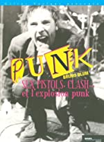 Sex Pistols, Clash... et l'explosion punk NE by Bruno Blum (February 05,2007) de Bruno Blum