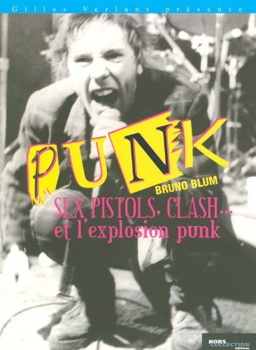 Sex Pistols, Clash... et l'explosion punk NE by Bruno Blum (February 05,2007)