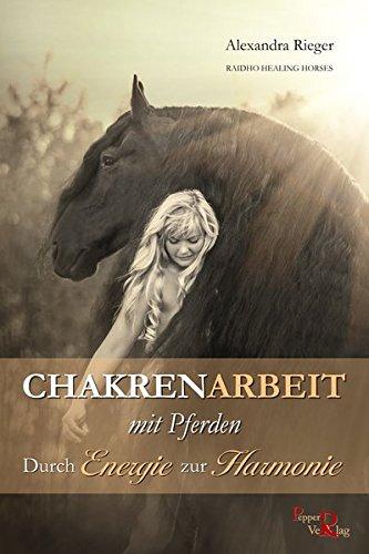 Chakrenarbeit mit Pferden: Durch Energie zur Harmonie