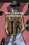 Novato en nota roja: Corresponsal en Tegucigalpa (Varios)