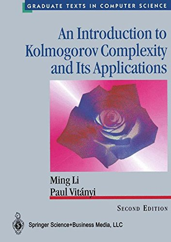 Ming Li:AN INTRODUCTION TO KOLMOGOROV COMPLEXITY AND ITS APPLICATIONS