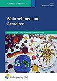 Wahrnehmen und Gestalten: Kunstpädagogik für sozialpädagogische Berufsfelder: Schülerband