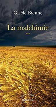 La malchimie par Gisèle Bienne