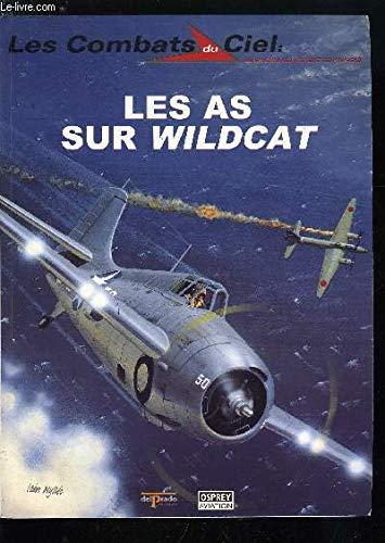 Les combats du ciel. 12. Les as sur Wildcat