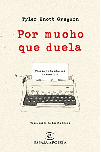 Por mucho que duela: Poemas de la máquina de escribir de [Gregson, Tyler