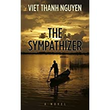 The Sympathizer (Thorndike Press Large Print Reviewers' Choice) by Viet Thanh Nguyen (2015-10-07)