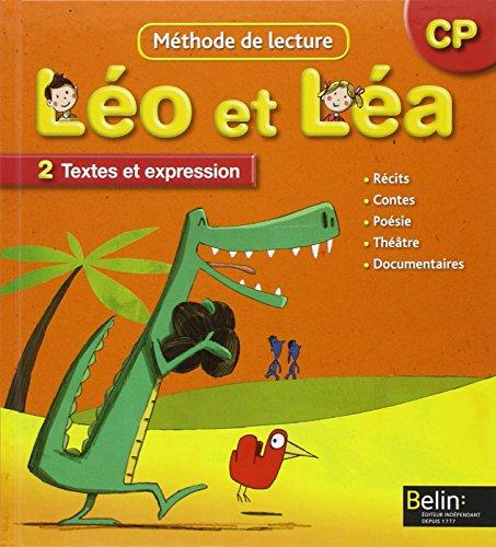 Méthode de lecture CP Léo et Léa : Tome 2, Textes et expression, programmes 2008