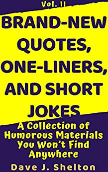 Book cover image for Brand-New Quotes, One-liners, and Short Jokes: A Collection of Humorous Materials You Won't Find Anywhere
