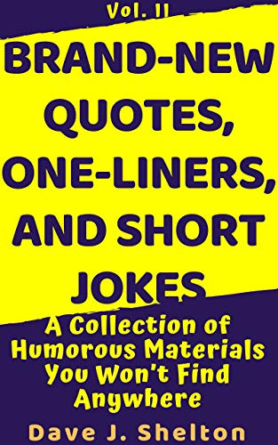 Brand New Quotes One Liners And Short Jokes A Collection