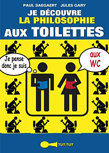 Je découvre la philosophie aux toilettes