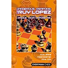 Dangerous Weapons: The Ruy Lopez: Dazzle Your Opponents! by John Emms (2013-02-19)