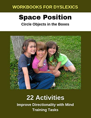 Workbooks for Dyslexics - Space Position - Circle Objects in the Boxes - Improve Directionality with Mind Training Tasks (English Edition)