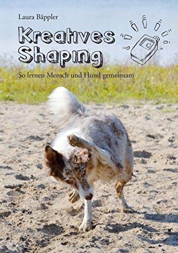 Kreatives Shaping: So lernen Mensch und Hund gemeinsam