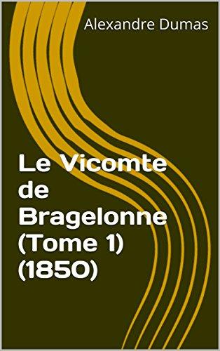 Le Vicomte De Bragelonne Tome 1 [Pdf/ePub] eBook
