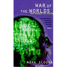 The War Of The Worlds: Cyberspace and the High-tech Assault on Reality