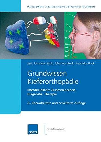 Grundwissen Kieferorthopädie: Interdisziplinäre Zusammenarbeit, Diagnostik, Therapie