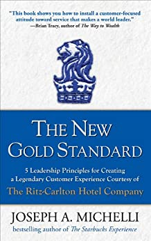 The New Gold Standard: 5 Leadership Principles for Creating a Legendary Customer Experience Courtesy of the Ritz-Carlton Hotel Company par [Michelli, Joseph]