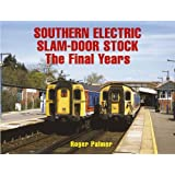 Southern Electric Slam-door Stock: The Final Years