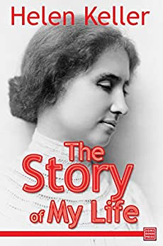 The Story of My Life eBook: Helen Keller: Amazon.in: Kindle Store