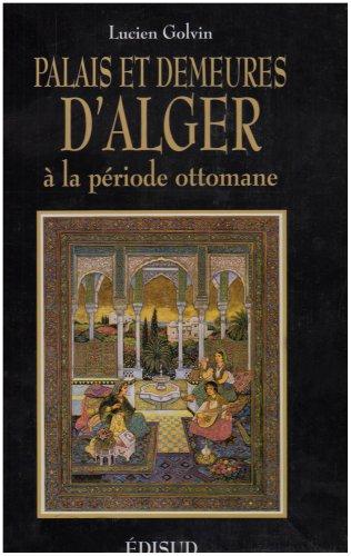 Palais et demeures d'Alger à l'époque ottomane