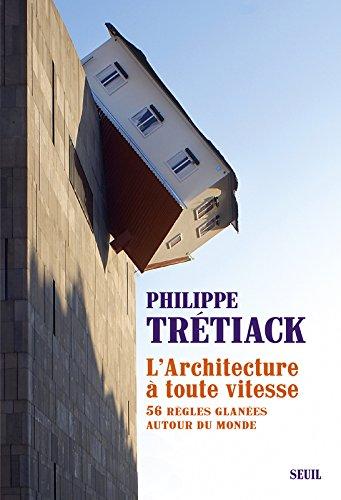 L'Architecture  toute vitesse. 56 rgles glanes autour du monde