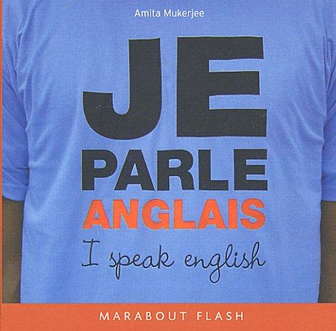 Je parle anglais par Amita Mukerjee