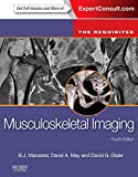 Musculoskeletal Imaging: The Requisites (Requisites in Radiology) - B. J. Manaster MD  PhD  FACR, David A. May MD, David G. Disler MD  FACR